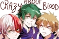 História: Crazy about blood (Todobakudeku)