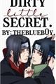 História: Dirty Little Secret - ItaSasu.SasuIta