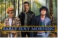 História: Early Sexy Morning