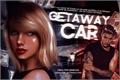 História: Getaway Car - Taylor Swift e Justin Bieber