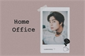 História: Home Office