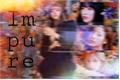 História: Impure - Imagine Momo, Sana e Mina