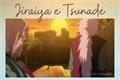 História: Jiraiya e Tsundade
