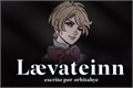 História: Laevateinn - Claude ' Alois oneshot