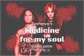 História: Medicine for my soul - Jameson
