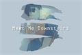 História: Meet Me Downstairs - Kagehina