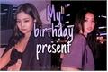 História: My Birthday Present- Imagine Jennie (One-Shot)