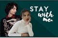 História: Stay With Me. - Fillie
