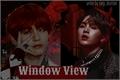 História: Window View - taegi