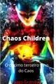 História: Chaos Children