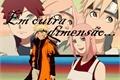 História: Em outra dimensão... (Narusaku, Sasuhina)