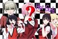 História: Hot Girls - Kakegurui