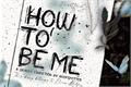 História: How To Be Me - Drarry