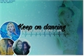 História: Keep on Dancing