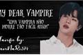 História: My dear vampire - imagine Kim seokjin