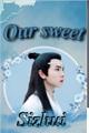 História: Our Sweet Sizhui