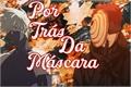 História: Por trás da máscara - obikaka