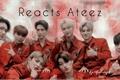 História: Reacts ATEEZ