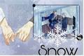História: Snow - akiharu