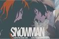 História: Snowman - Dazai Osamu