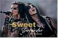 História: Sweet Surrender - Jandy (BVB)