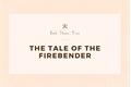 História: The Tale of the Firebender