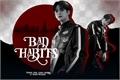 História: Bad Habits (Park Serim - Cravity)