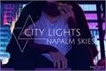História: City lights, napalm skies;