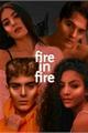 História: Fire in Fire (Beauany e Urridalgo)