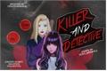 História: Killer and detective