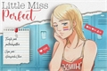 História: Little Miss Perfect