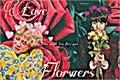 História: Love Flowers