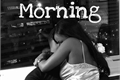 História: Morning