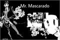 História: Mr. Mascarado- Tenku Shinpan (Makoto Yu)