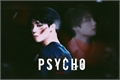 História: Psycho