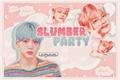 História: Slumber Party - YeonBin