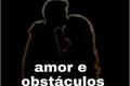 História: Amor e obstáculos