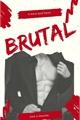 História: Brutal