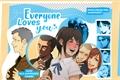 História: Everyone Loves You