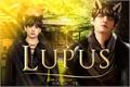 História: Lupus (Taekook-Vkook) -OneShot-Híbrido-