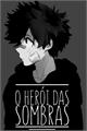História: O Heroi Das Sombras