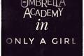 História: Only a girl-The umbrella academy