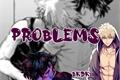 História: Problems (BakuDeku)