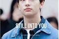 História: Still Into You