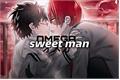 História: Sweet man - TodoDeku