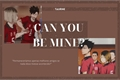 História: Can you be mine? :: kuroken
