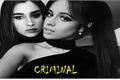 História: Criminal- fan fic camren
