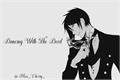 História: Dancing With The Devil - Kuroshitsuji