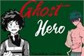 História: Ghost Hero -Bnha UA