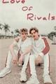 História: Love of rivals - Nosh Beaurrea
